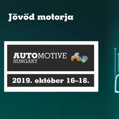 Automotive Hungary 2019. 10. 16 - 18.